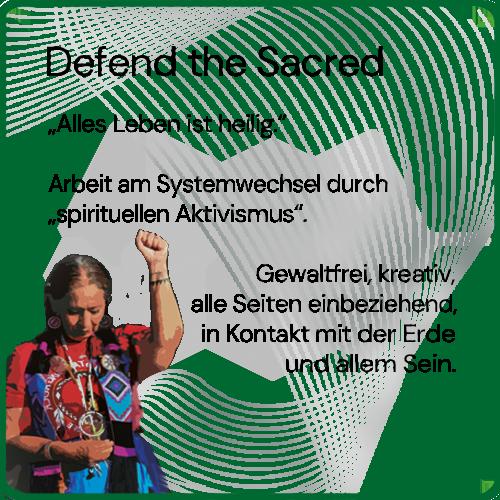 Karte Defend the Sacred. Alles Leben ist heilig. Arbeit am Systemwechsel durch spirituellen Aktivismus. Gewaltfrei, kreativ, alle Seiten einbeziehend, in Kontakt mit der Erde und allem Sein.